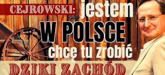 Cejrowski: jestem w Polsce, chcę tu zrobić Dziki Zachód